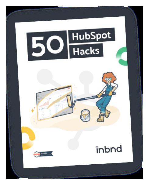 50 HubSpot Hacks - Inbnd